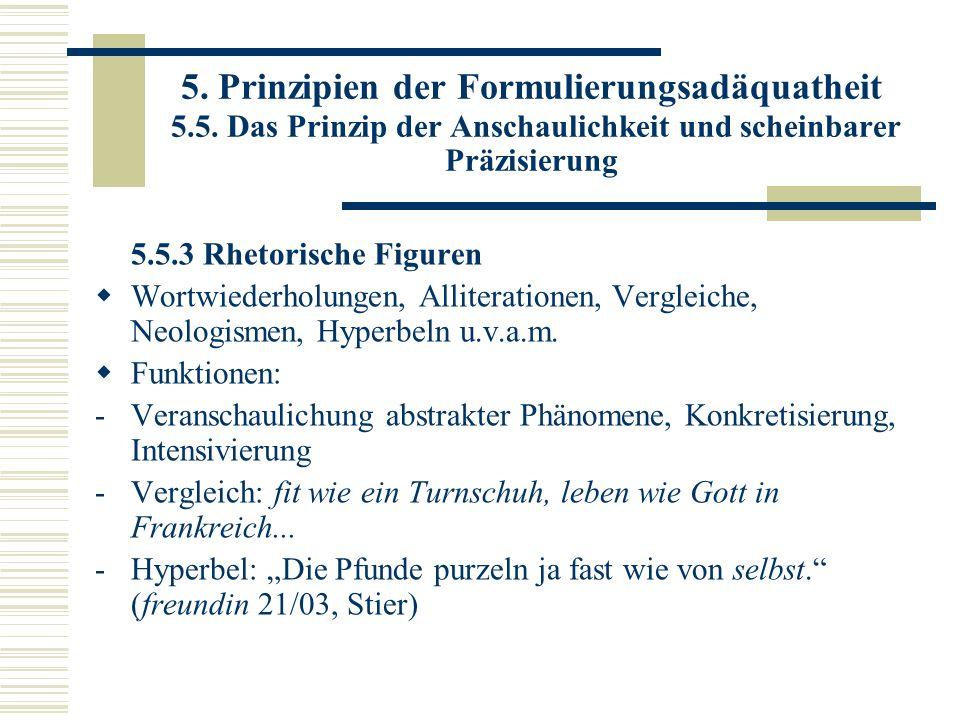 5. Prinzipien der Formulierungsadäquatheit 5.5. Das Prinzip der Anschaulichkeit und scheinbarer Präzisierung 5.5.3 Rhetorische Figuren Wortwiederholun