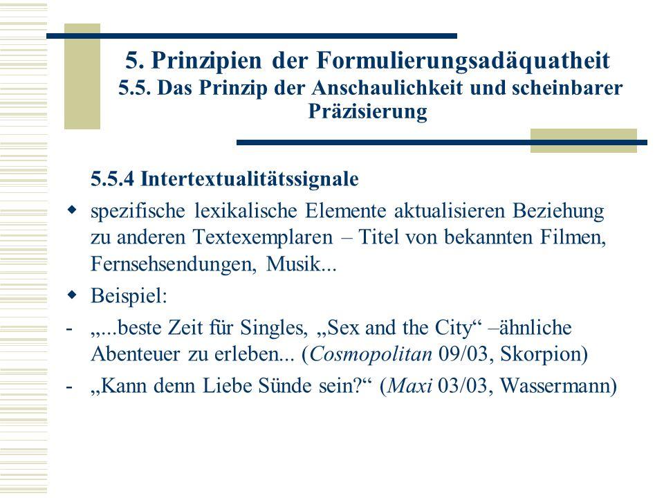 5. Prinzipien der Formulierungsadäquatheit 5.5. Das Prinzip der Anschaulichkeit und scheinbarer Präzisierung 5.5.4 Intertextualitätssignale spezifisch