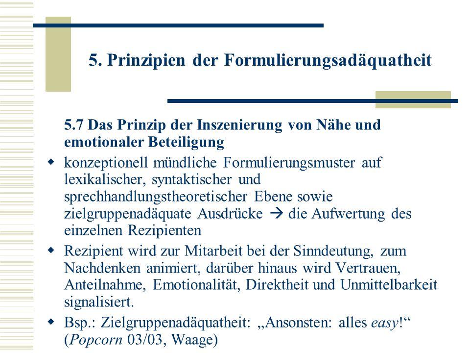 5. Prinzipien der Formulierungsadäquatheit 5.7 Das Prinzip der Inszenierung von Nähe und emotionaler Beteiligung konzeptionell mündliche Formulierungs