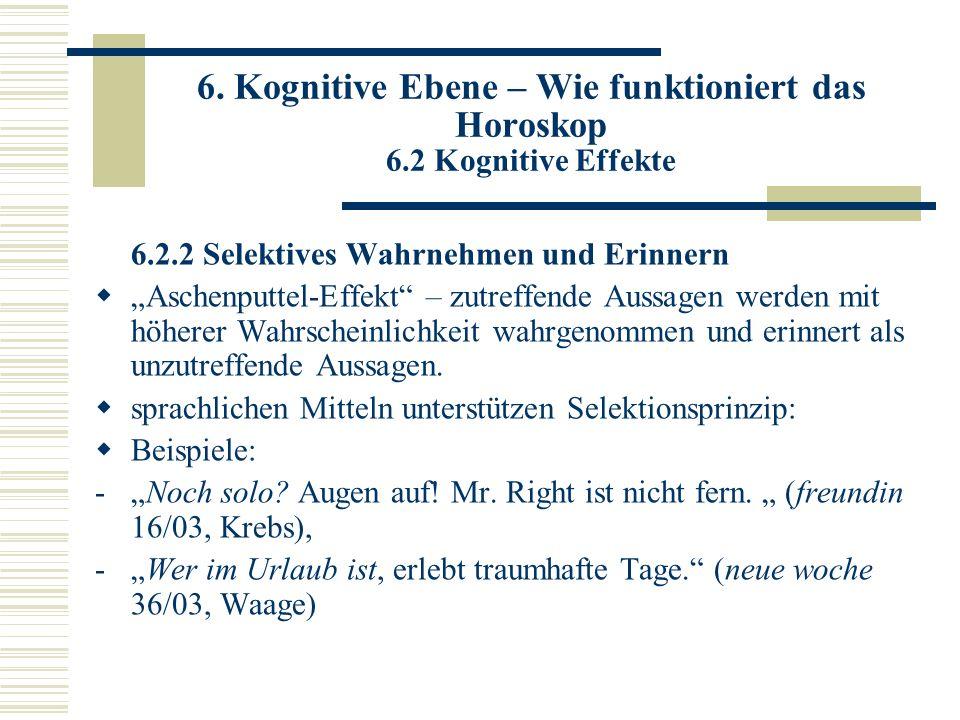 6. Kognitive Ebene – Wie funktioniert das Horoskop 6.2 Kognitive Effekte 6.2.2 Selektives Wahrnehmen und Erinnern Aschenputtel-Effekt – zutreffende Au