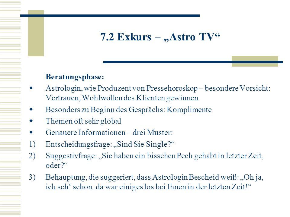 7.2 Exkurs – Astro TV Beratungsphase: Astrologin, wie Produzent von Pressehoroskop – besondere Vorsicht: Vertrauen, Wohlwollen des Klienten gewinnen B