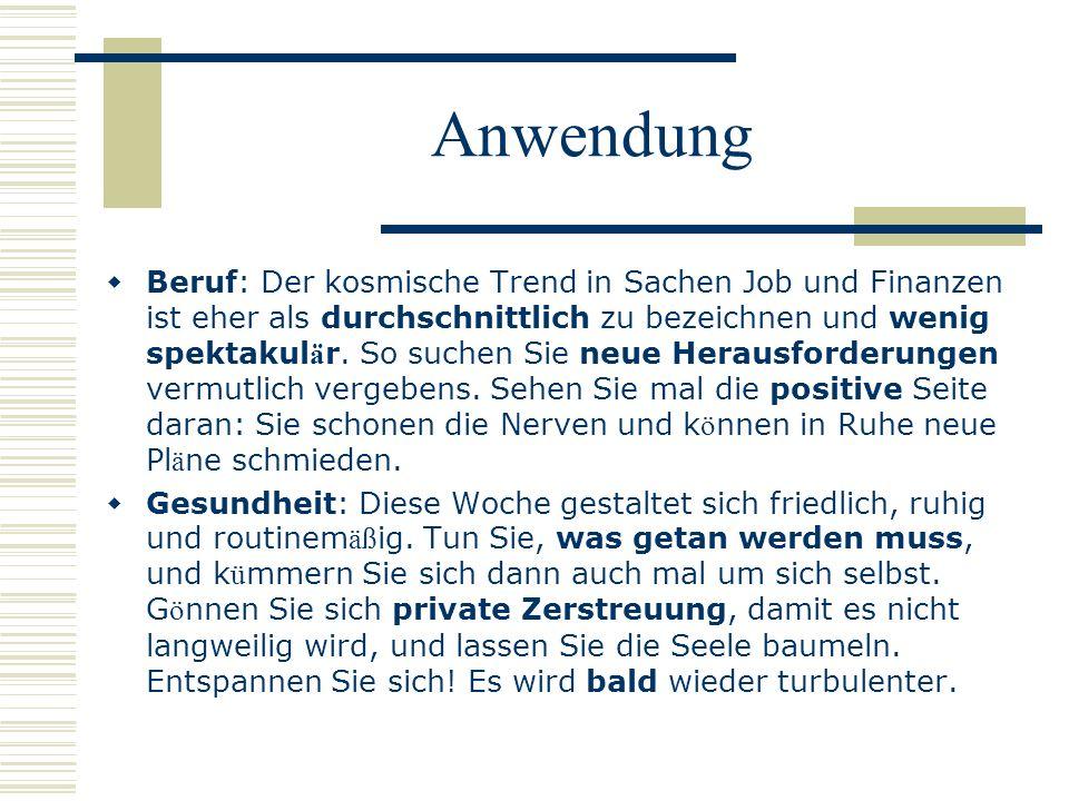 Anwendung Beruf: Der kosmische Trend in Sachen Job und Finanzen ist eher als durchschnittlich zu bezeichnen und wenig spektakul ä r. So suchen Sie neu