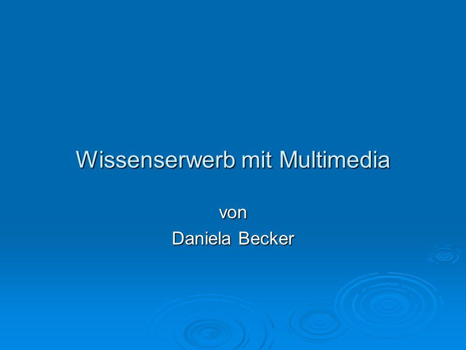 Wissenserwerb mit Multimedia von Daniela Becker