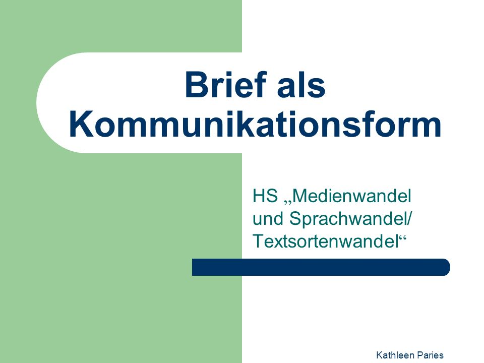 Kathleen Paries Brief als Kommunikationsform HS Medienwandel und Sprachwandel/ Textsortenwandel
