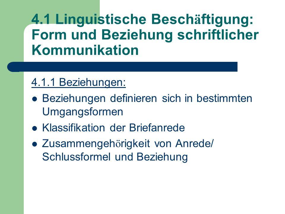 4.1 Linguistische Besch ä ftigung: Form und Beziehung schriftlicher Kommunikation 4.1.1 Beziehungen: Beziehungen definieren sich in bestimmten Umgangs