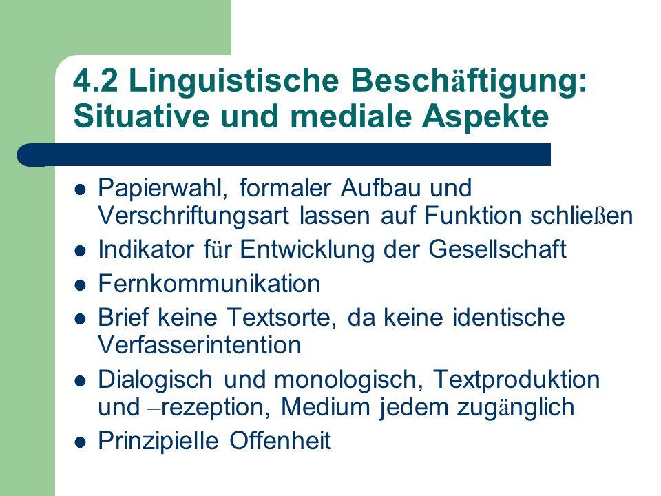 4.2 Linguistische Besch ä ftigung: Situative und mediale Aspekte Papierwahl, formaler Aufbau und Verschriftungsart lassen auf Funktion schlie ß en Ind