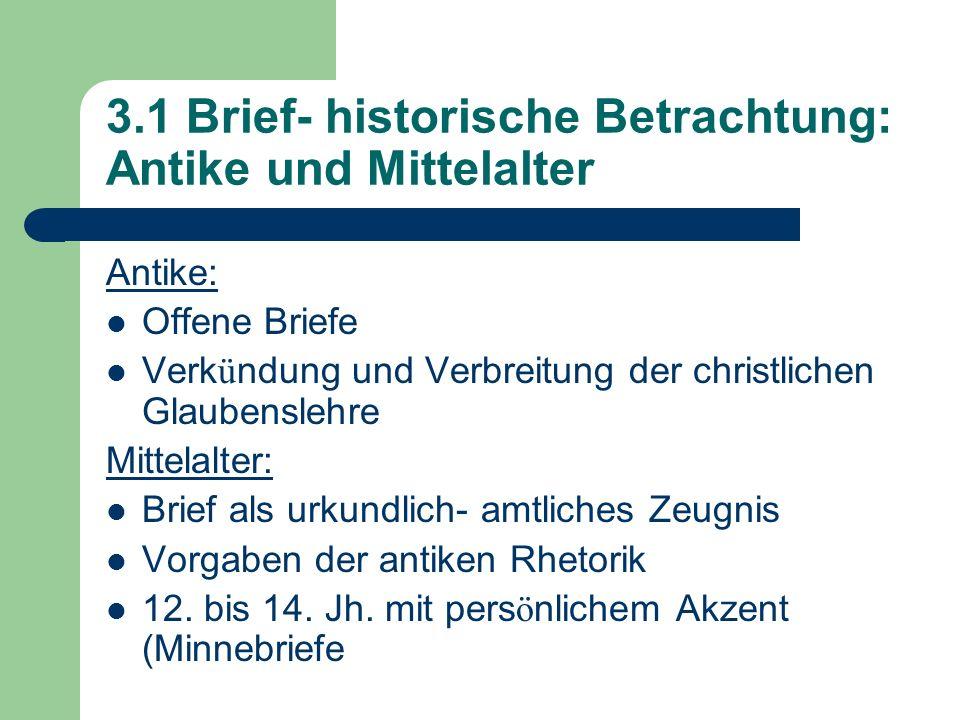 3.1 Brief- historische Betrachtung: Antike und Mittelalter Antike: Offene Briefe Verk ü ndung und Verbreitung der christlichen Glaubenslehre Mittelalt