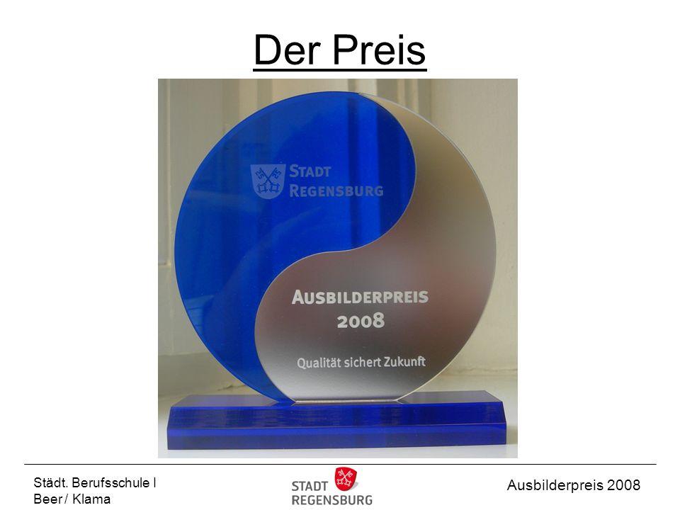 Städt. Berufsschule I Beer / Klama Ausbilderpreis 2008 Der Preis
