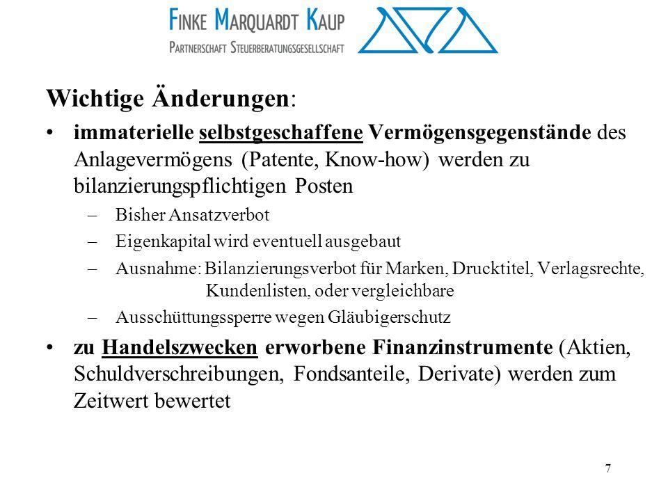 7 Wichtige Änderungen: immaterielle selbstgeschaffene Vermögensgegenstände des Anlagevermögens (Patente, Know-how) werden zu bilanzierungspflichtigen