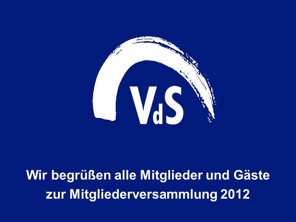 Wir begrüßen alle Mitglieder und Gäste zur Mitgliederversammlung 2012