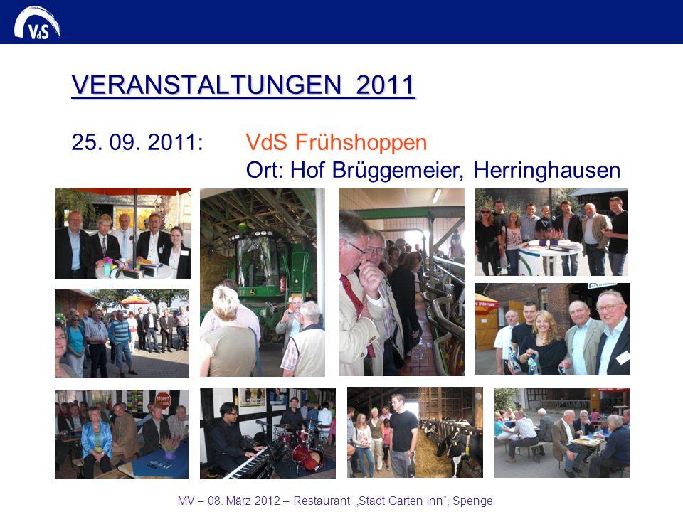 MV – 08. März 2012 – Restaurant Stadt Garten Inn, Spenge VERANSTALTUNGEN 2011 25. 09. 2011:VdS Frühshoppen Ort: Hof Brüggemeier, Herringhausen