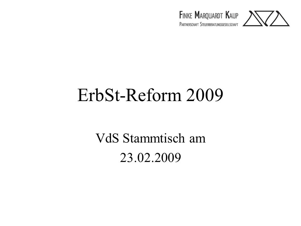 ErbSt-Reform 2009 VdS Stammtisch am 23.02.2009