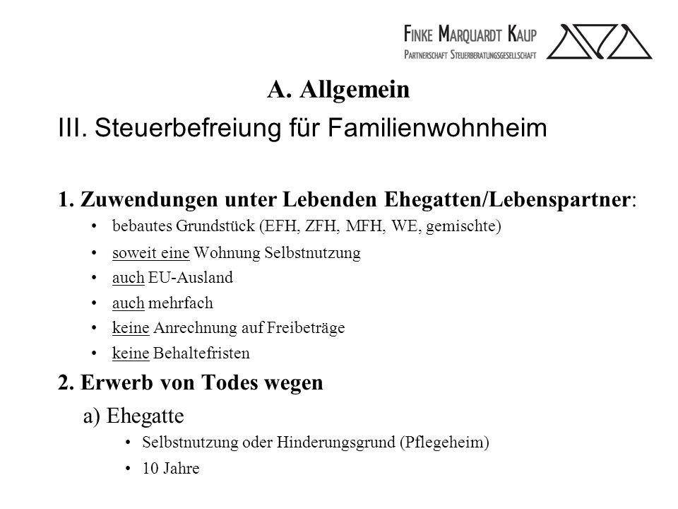 A. Allgemein III. Steuerbefreiung für Familienwohnheim 1.