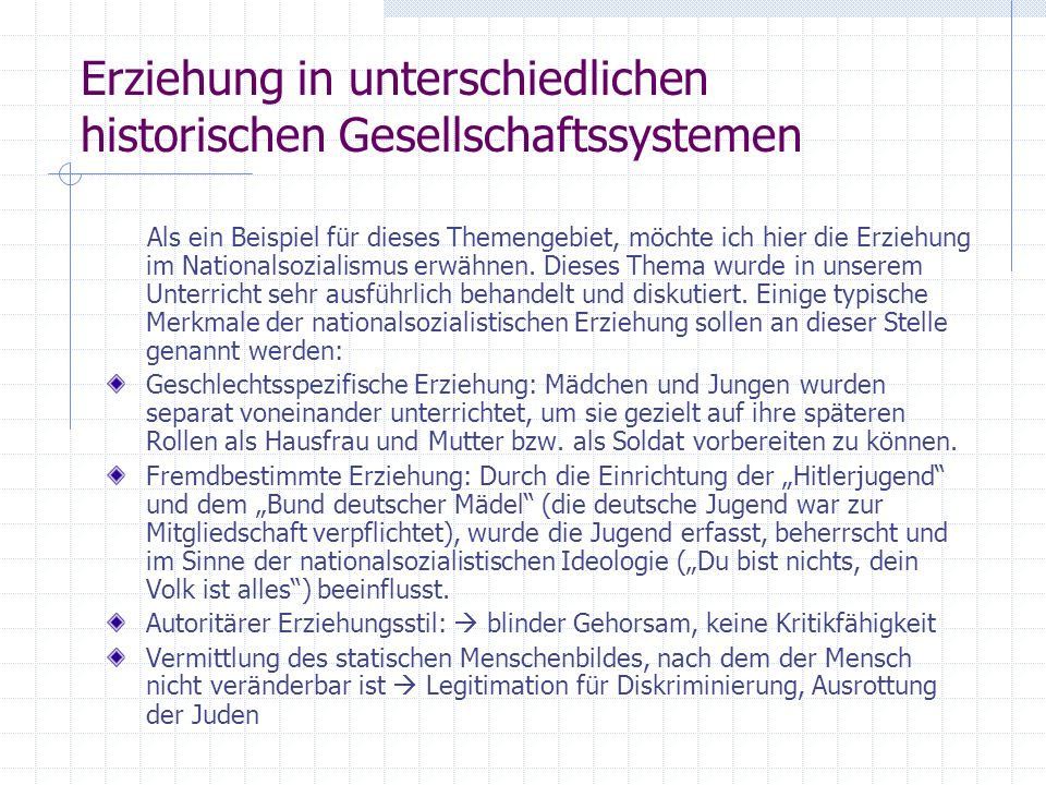 Jahrgangsstufe 13 13/1: Normen und Ziele der Erziehung: Erziehung in unterschiedlichen historischen Gesellschaftssystemen Alternative Schulmodelle Wer
