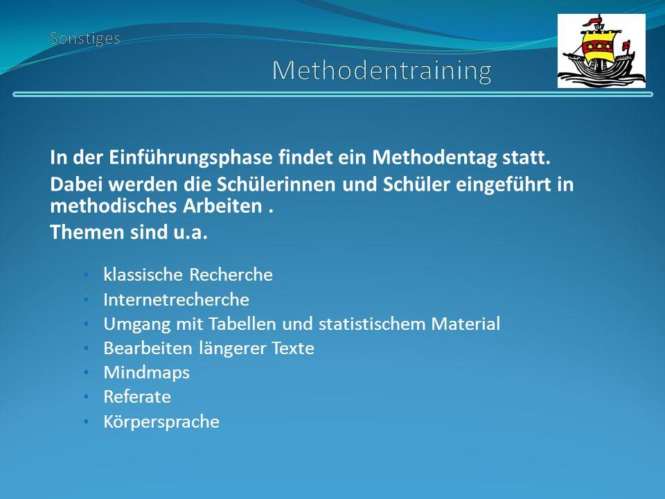 In der Einführungsphase findet ein Methodentag statt. Dabei werden die Schülerinnen und Schüler eingeführt in methodisches Arbeiten. Themen sind u.a.