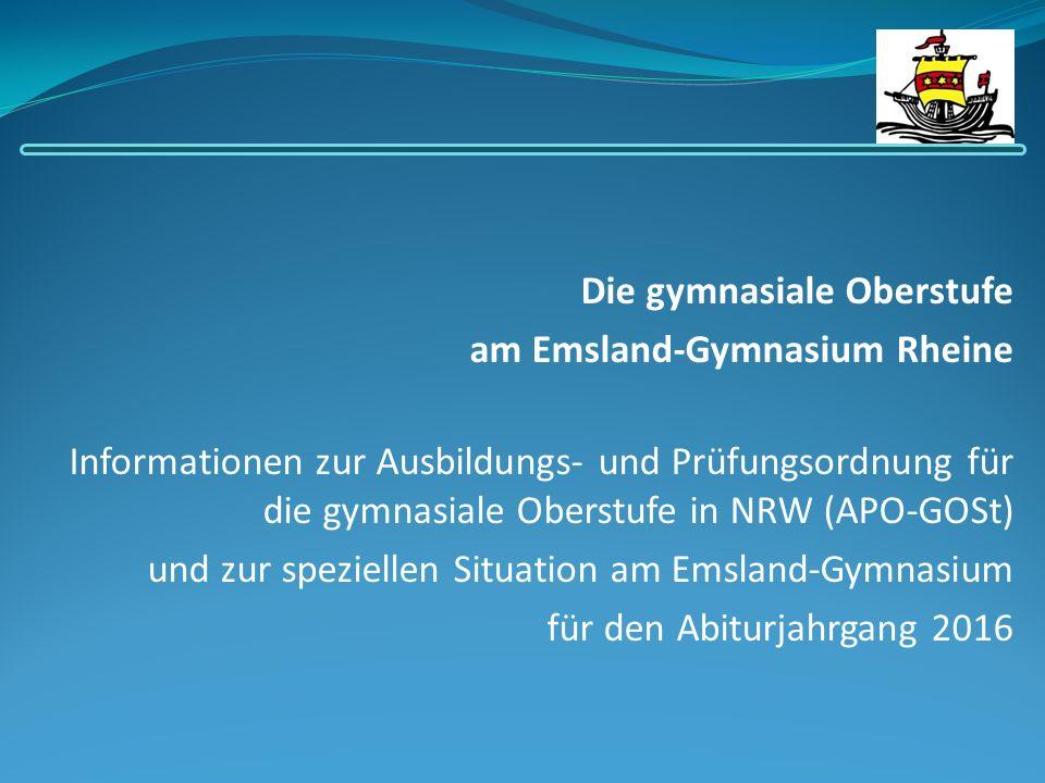 Die gymnasiale Oberstufe am Emsland-Gymnasium Rheine Informationen zur Ausbildungs- und Prüfungsordnung für die gymnasiale Oberstufe in NRW (APO-GOSt)