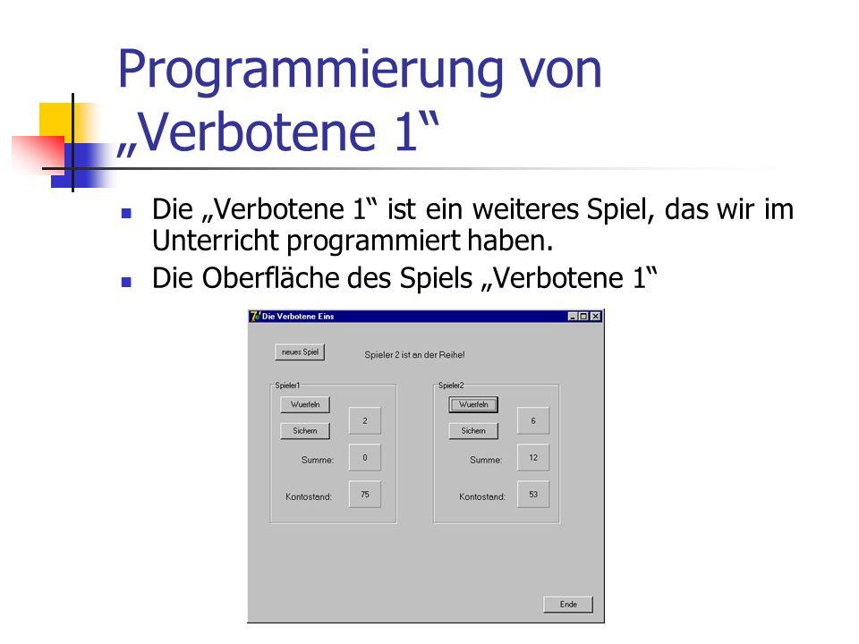 Programmierung von Verbotene 1 Die Verbotene 1 ist ein weiteres Spiel, das wir im Unterricht programmiert haben. Die Oberfläche des Spiels Verbotene 1