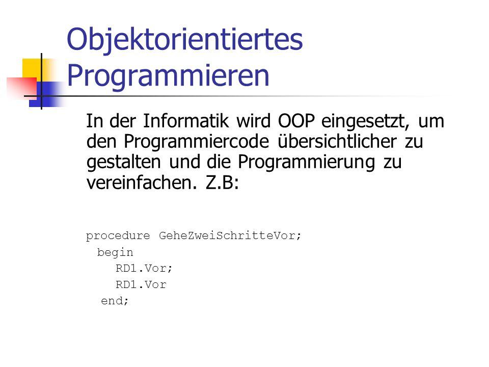 Objektorientiertes Programmieren In der Informatik wird OOP eingesetzt, um den Programmiercode übersichtlicher zu gestalten und die Programmierung zu