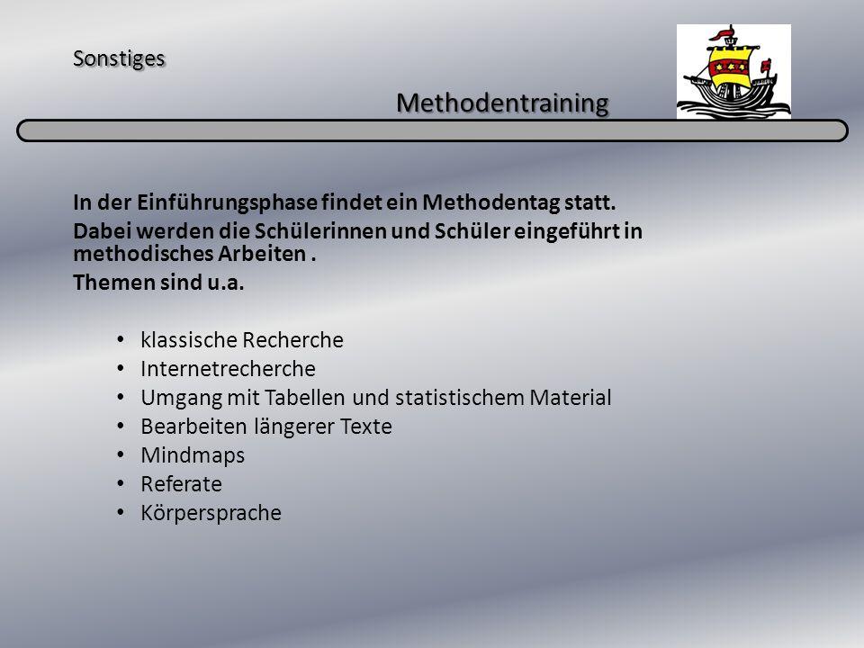 Sonstiges Methodentraining In der Einführungsphase findet ein Methodentag statt. Dabei werden die Schülerinnen und Schüler eingeführt in methodisches