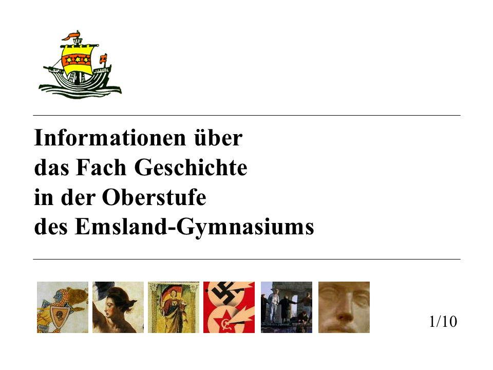 Informationen über das Fach Geschichte in der Oberstufe des Emsland-Gymnasiums 1/10