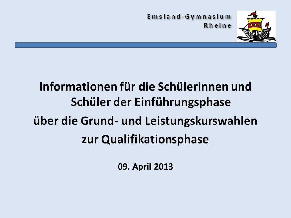 Emsland-Gymnasium Rheine Informationen für die Schülerinnen und Schüler der Einführungsphase über die Grund- und Leistungskurswahlen zur Qualifikation
