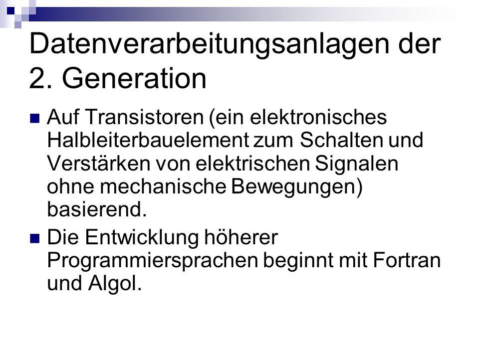 Datenverarbeitungsanlagen der 2. Generation Auf Transistoren (ein elektronisches Halbleiterbauelement zum Schalten und Verstärken von elektrischen Sig