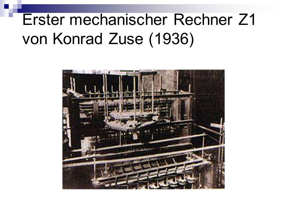 Infos über den Z1 Erfinder: Konrad Zuse (Deutscher Informatiker) Eigenschaften: Erster Rechnerautomat aus dem Jahr 1936 Funktionsweise: programmgesteuert, frei programmierbar Sonstiges: wurde nicht für Arbeiten eingesetzt