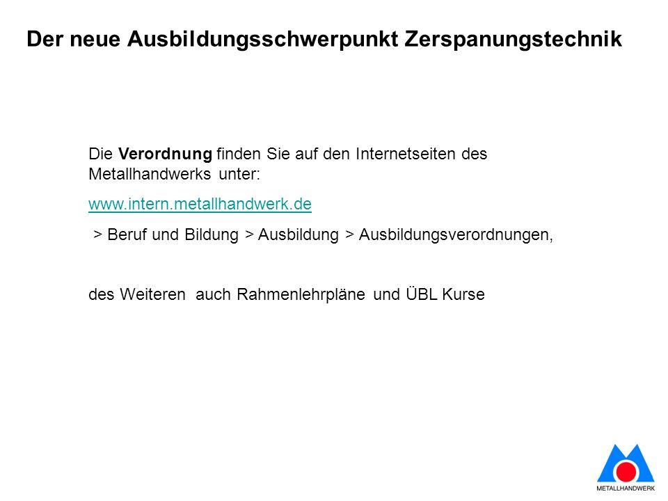 Die Verordnung finden Sie auf den Internetseiten des Metallhandwerks unter: www.intern.metallhandwerk.de > Beruf und Bildung > Ausbildung > Ausbildung
