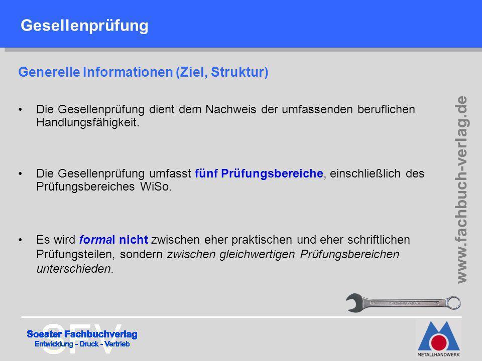 Die Gesellenprüfung umfasst fünf Prüfungsbereiche, einschließlich des Prüfungsbereiches WiSo. Gesellenprüfung www.fachbuch-verlag.de Generelle Informa