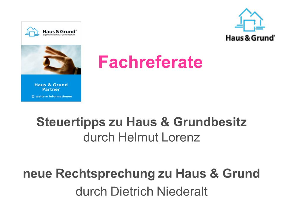 Jahreshauptversammlung Haus- und Grundeigentümerverein Roth und Umgebung e.V. Freitag, 20. März 2009 www.haus-und-grund-roth.de www.haus-und-grund-rot