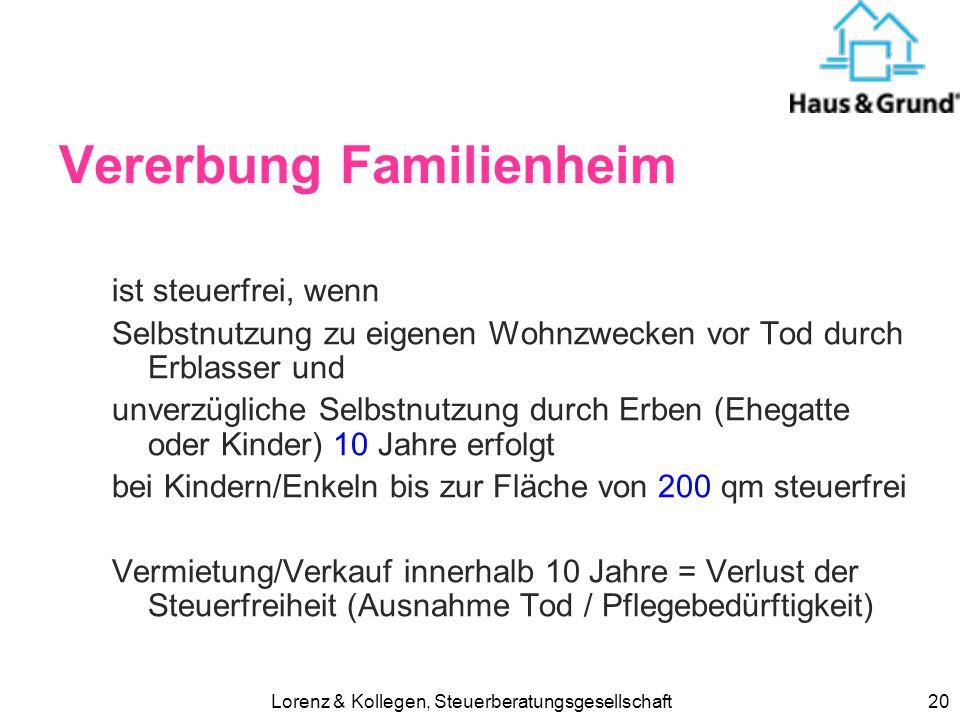 Lorenz & Kollegen, Steuerberatungsgesellschaft19 Lösung: Mietwohngrundstück Gemeiner Wert2.000.000 Verschonung10 %200.000 Steuerpflichtiger Grundbesit
