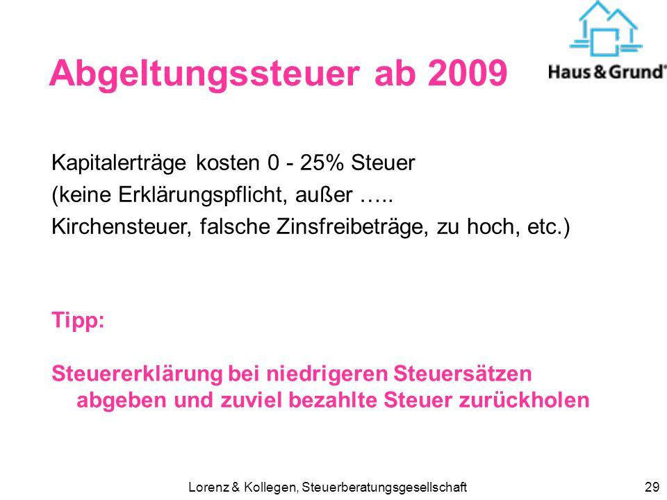 Lorenz & Kollegen, Steuerberatungsgesellschaft28 Sparer – FB seit 2007 750 bei Alleinstehenden 1.500 bei Ehegatten (das waren mal 12.000 DM) Tipp: Fre