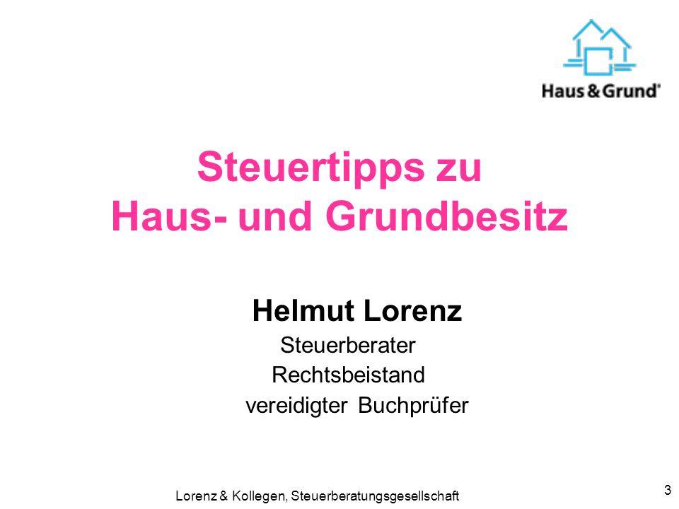 Steuertipps zu Haus & Grundbesitz durch Helmut Lorenz neue Rechtsprechung zu Haus & Grund durch Dietrich Niederalt Fachreferate