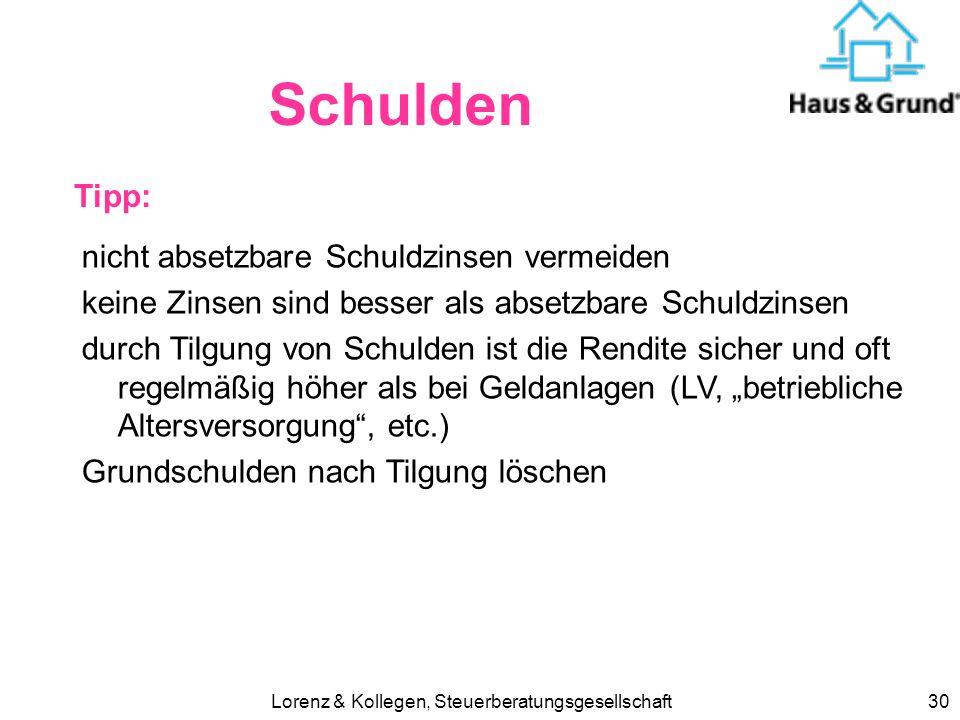 Lorenz & Kollegen, Steuerberatungsgesellschaft29 Abgeltungssteuer ab 2009 Kapitalerträge kosten 0 - 25% Steuer (keine Erklärungspflicht, außer ….. Kir
