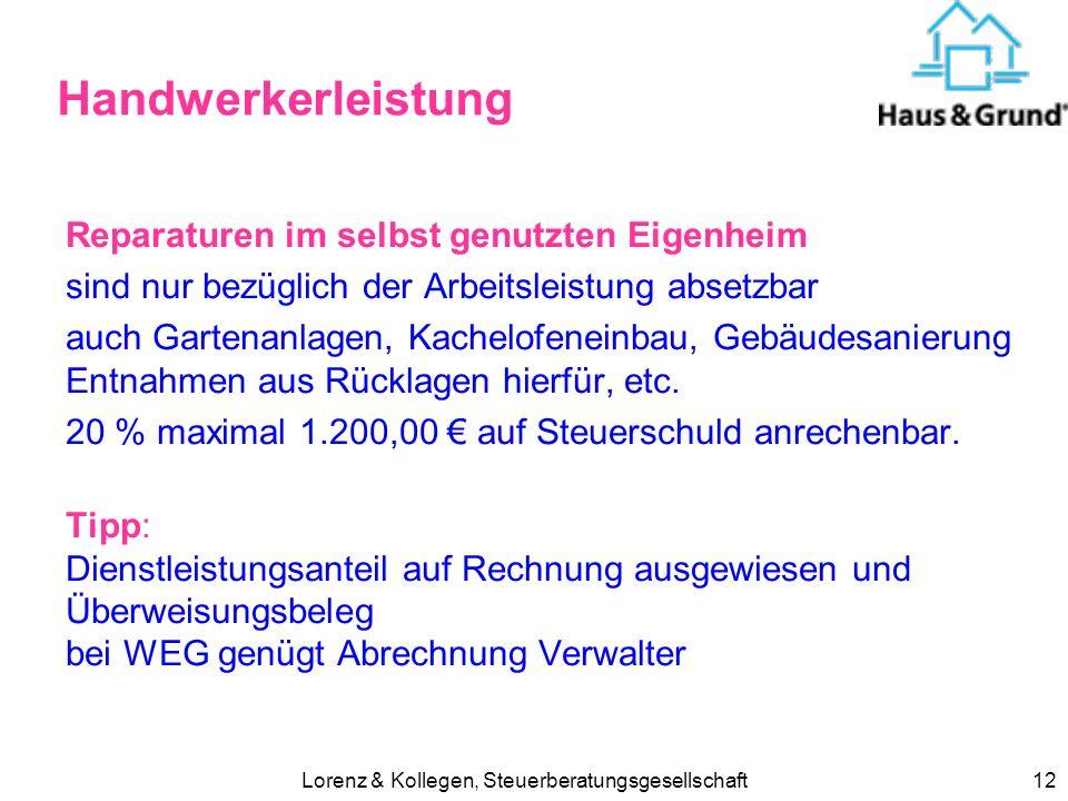 Lorenz & Kollegen, Steuerberatungsgesellschaft12 Handwerkerleistung Reparaturen im selbst genutzten Eigenheim sind nur bezüglich der Arbeitsleistung a