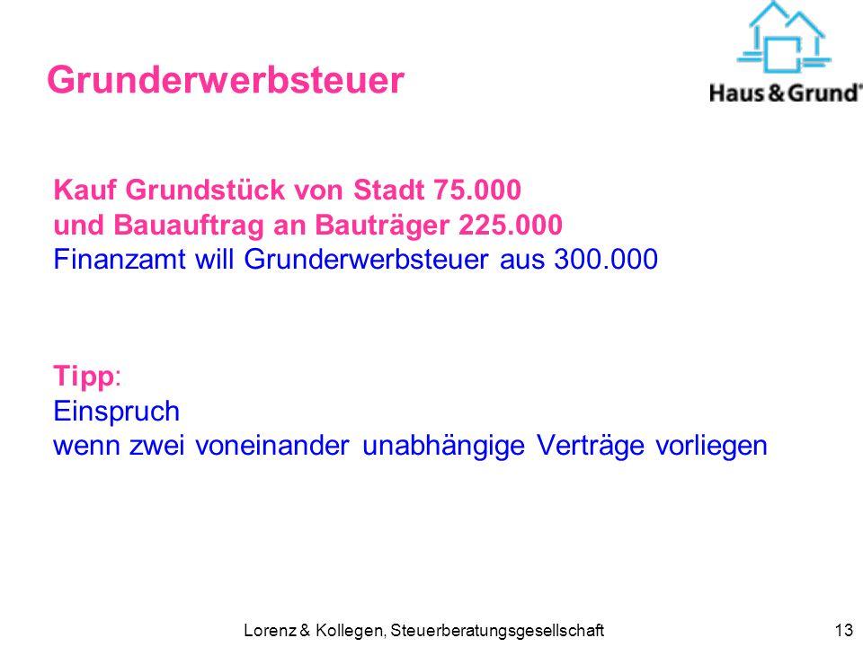 Lorenz & Kollegen, Steuerberatungsgesellschaft13 Grunderwerbsteuer Kauf Grundstück von Stadt 75.000 und Bauauftrag an Bauträger 225.000 Finanzamt will