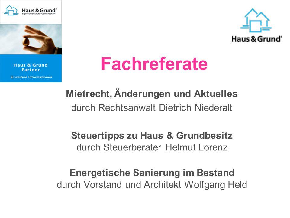 Mietrecht, Änderungen und Aktuelles durch Rechtsanwalt Dietrich Niederalt Steuertipps zu Haus & Grundbesitz durch Steuerberater Helmut Lorenz Energeti