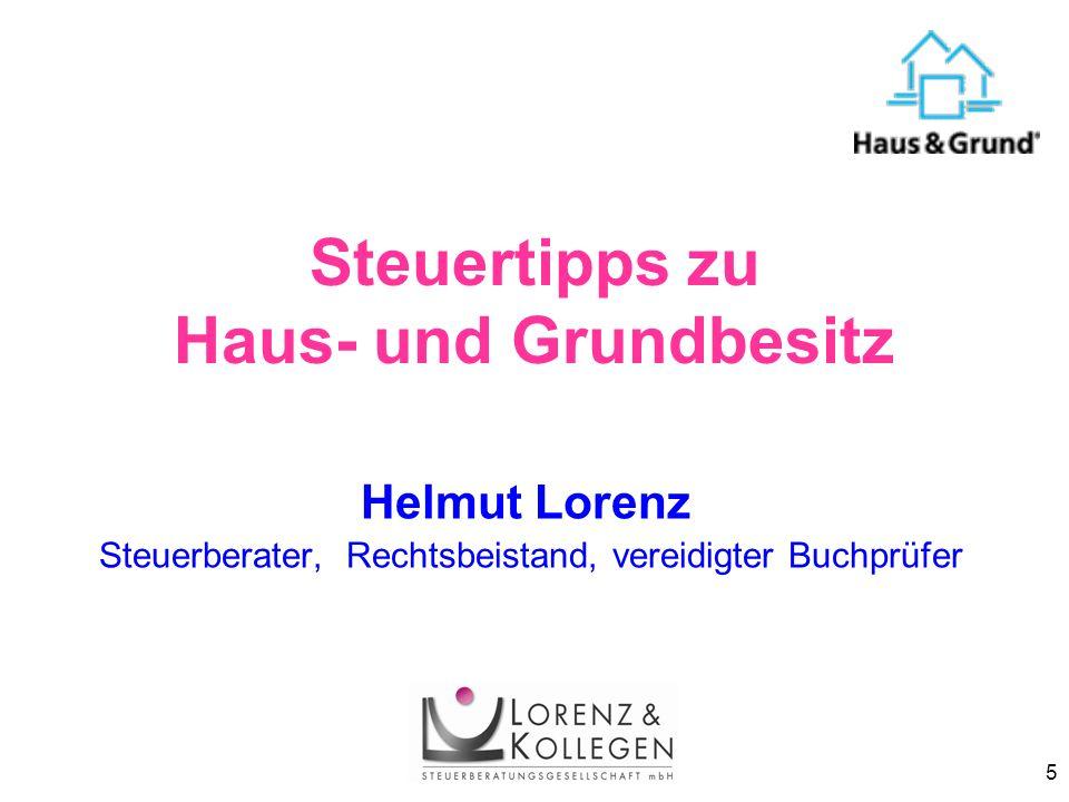 5 Helmut Lorenz Steuerberater, Rechtsbeistand, vereidigter Buchprüfer Steuertipps zu Haus- und Grundbesitz