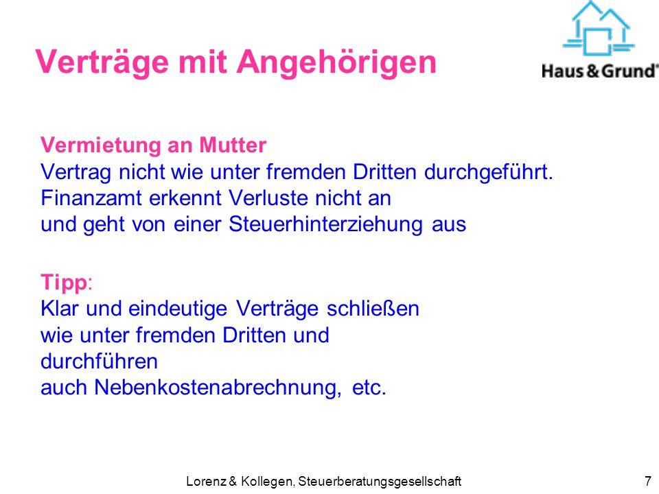 Lorenz & Kollegen, Steuerberatungsgesellschaft7 Verträge mit Angehörigen Vermietung an Mutter Vertrag nicht wie unter fremden Dritten durchgeführt.
