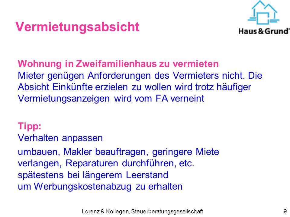 Lorenz & Kollegen, Steuerberatungsgesellschaft9 Vermietungsabsicht Wohnung in Zweifamilienhaus zu vermieten Mieter genügen Anforderungen des Vermieters nicht.
