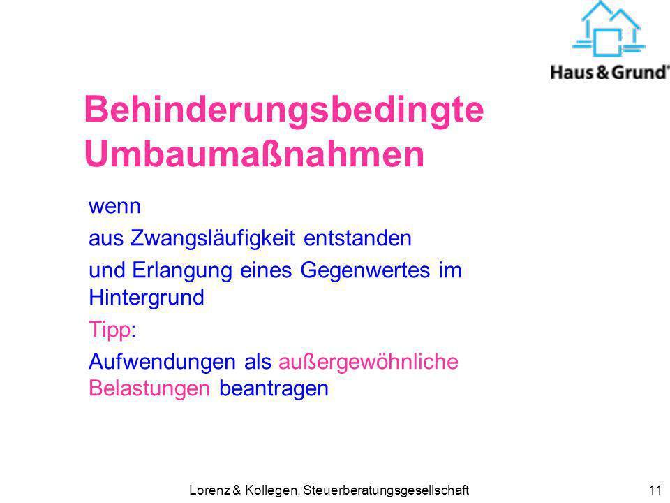 Lorenz & Kollegen, Steuerberatungsgesellschaft11 Behinderungsbedingte Umbaumaßnahmen wenn aus Zwangsläufigkeit entstanden und Erlangung eines Gegenwer