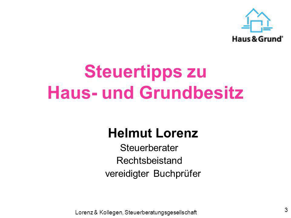 Lorenz & Kollegen, Steuerberatungsgesellschaft 3 Helmut Lorenz Steuerberater Rechtsbeistand vereidigter Buchprüfer Steuertipps zu Haus- und Grundbesitz