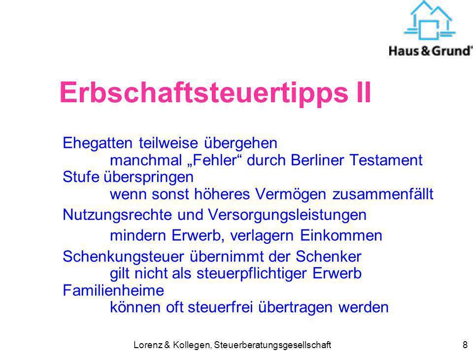 Lorenz & Kollegen, Steuerberatungsgesellschaft8 Erbschaftsteuertipps II Ehegatten teilweise übergehen manchmal Fehler durch Berliner Testament Stufe ü