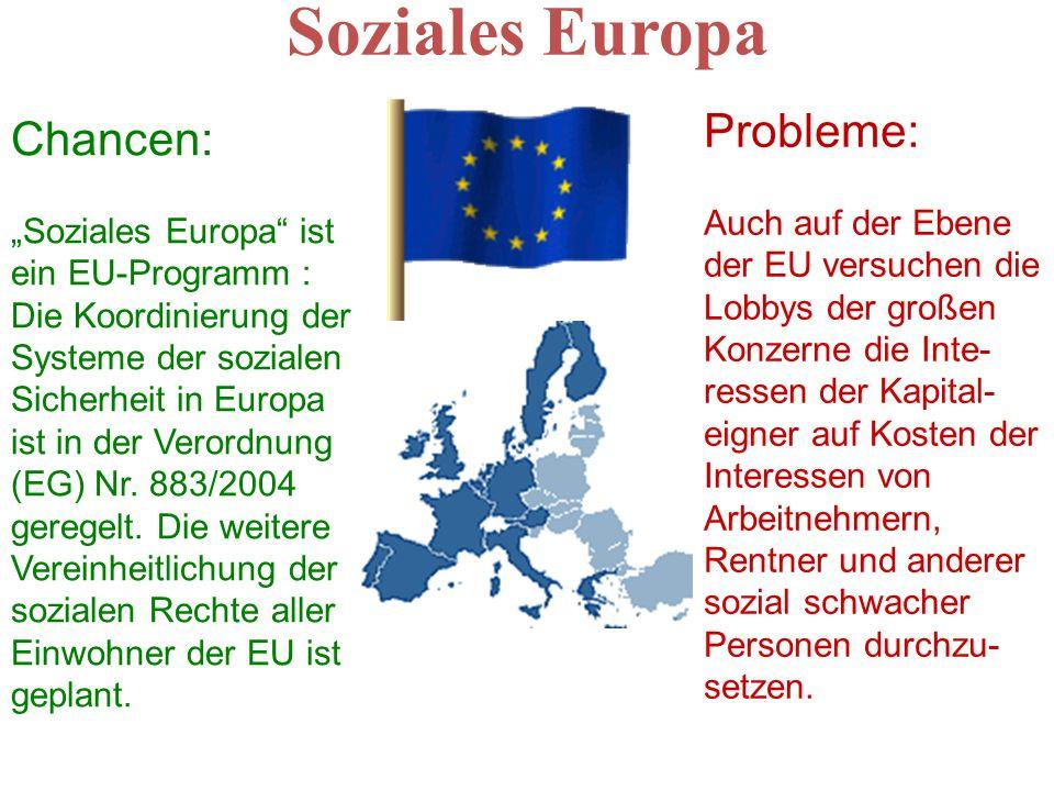 Soziales Europa Chancen: Soziales Europa ist ein EU-Programm : Die Koordinierung der Systeme der sozialen Sicherheit in Europa ist in der Verordnung (