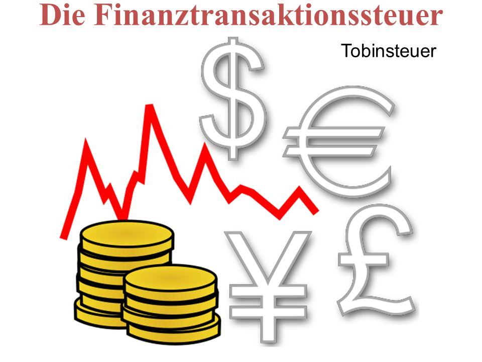 Die Finanztransaktionssteuer Tobinsteuer