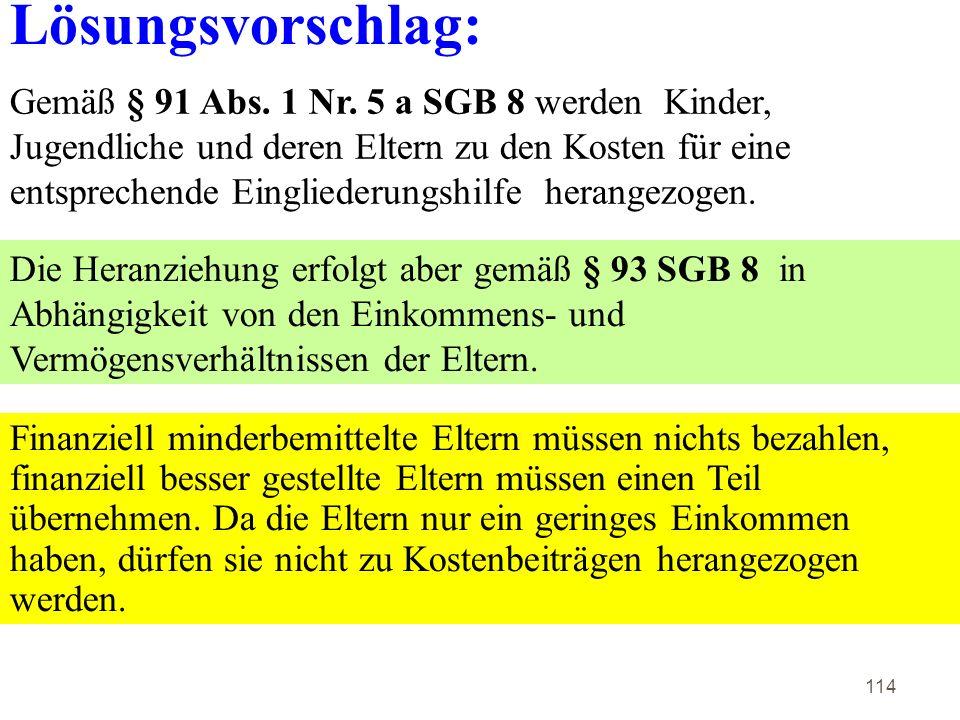 114 Lösungsvorschlag: Gemäß § 91 Abs.1 Nr.