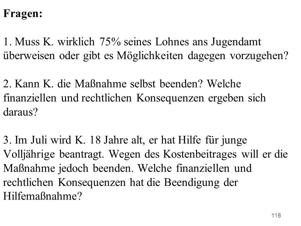 116 Fragen: 1.Muss K.
