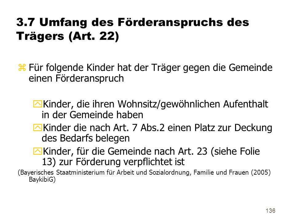 136 3.7 Umfang des Förderanspruchs des Trägers (Art.