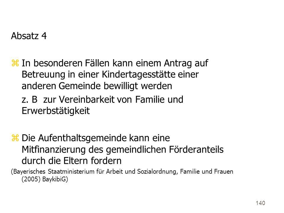 140 Absatz 4 zIn besonderen Fällen kann einem Antrag auf Betreuung in einer Kindertagesstätte einer anderen Gemeinde bewilligt werden z.