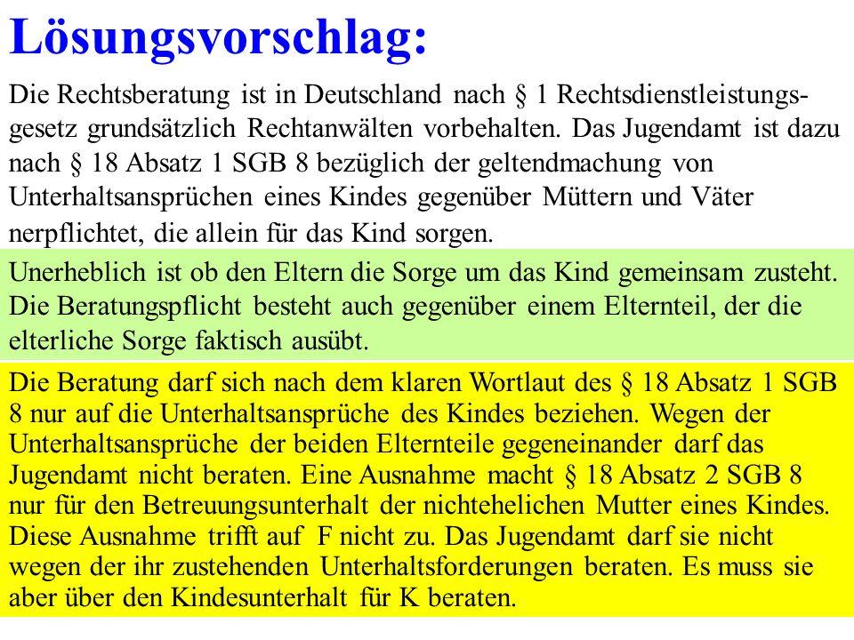 28 Lösungsvorschlag: Die Rechtsberatung ist in Deutschland nach § 1 Rechtsdienstleistungs- gesetz grundsätzlich Rechtanwälten vorbehalten.